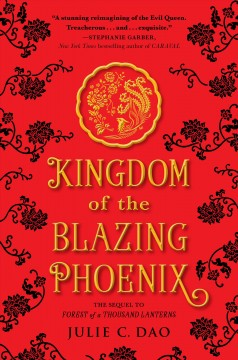 Kingdom of the blazing phoenix /  Julie C. Dao. - Julie C. Dao.