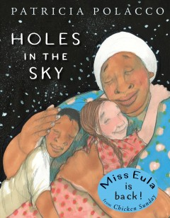 Holes in the sky /  Patricia Polacco.