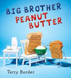 Big brother Peanut Butter /  Terry Border. - Terry Border.