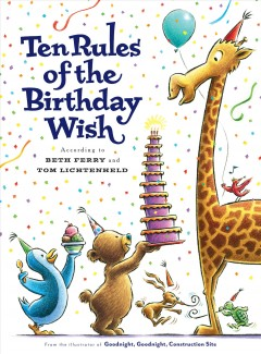 Ten rules of the birthday wish /  Beth Ferry ; illustrated by Tom Lichtenheld. - Beth Ferry ; illustrated by Tom Lichtenheld.