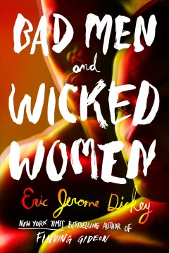 Bad men and wicked women /  Eric Jerome Dickey. - Eric Jerome Dickey.