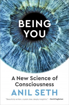 Being you : a new science of consciousness / Anil Seth. - Anil Seth.