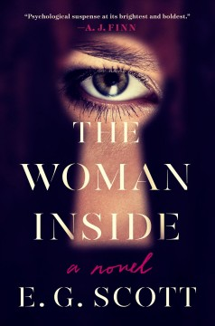 The woman inside : a novel / E. G. Scott. - E. G. Scott.
