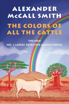 The Colors Of All The Cattle / Alexander McCall Smith - Alexander McCall Smith