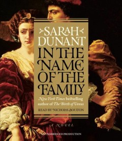 In the name of the family : a novel / Sarah Dunant.
