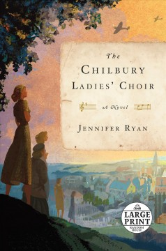 The Chilbury Ladies' Choir : a novel / Jennifer Ryan. - Jennifer Ryan.