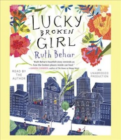Lucky broken girl /  Ruth Behar. - Ruth Behar.