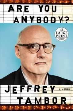 Are you anybody : a memoir / Jeffrey Tambor. - Jeffrey Tambor.