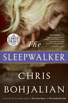 The sleepwalker : a novel / Chris Bohjalian.