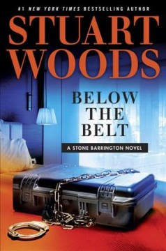 Below the belt /  Stuart Woods. - Stuart Woods.