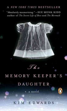 The memory keeper's daughter /  by Kim Edwards. - by Kim Edwards.