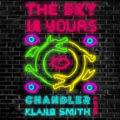The sky is yours /  Chandler Klang Smith. - Chandler Klang Smith.