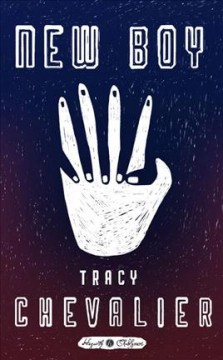 New boy /  Tracy Chevalier. - Tracy Chevalier.