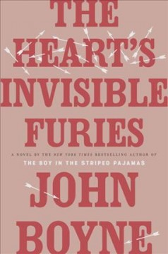 The heart's invisible furies /  John Boyne.