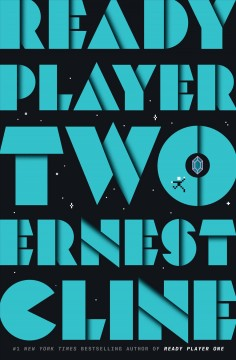 Ready player two : a novel / Ernest Cline. - Ernest Cline.