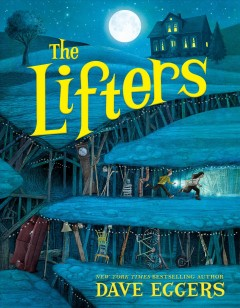 The Lifters /  Dave Eggers ; with illustrations by Aaron Renier. - Dave Eggers ; with illustrations by Aaron Renier.