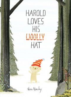 Harold loves his woolly hat /  by Vern Kousky. - by Vern Kousky.