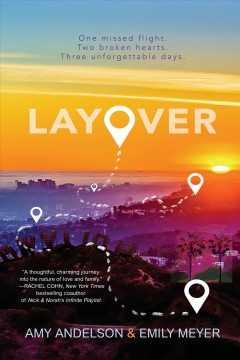 Layover /  Amy Andelson and Emily Meyer. - Amy Andelson and Emily Meyer.