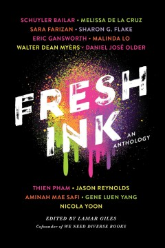 Fresh ink /  edited by Lamar Giles, cofounder of We Need Diverse Books. - edited by Lamar Giles, cofounder of We Need Diverse Books.