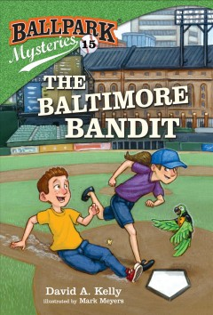 The Baltimore bandit /  by David A. Kelly ; illustrated by Mark Meyers.
