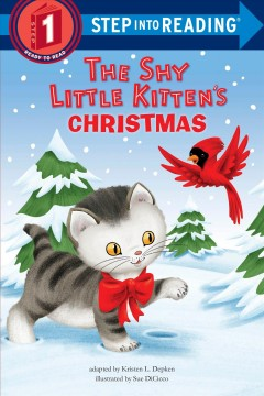 The shy little kitten's Christmas /  by Kristen L. Depken ; illustrated by Sue DiCicco. - by Kristen L. Depken ; illustrated by Sue DiCicco.