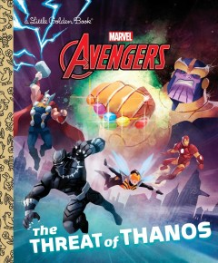 The threat of Thanos /  by Arie Kaplan ; illustrated by Shane Clester. - by Arie Kaplan ; illustrated by Shane Clester.