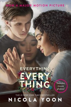 Everything, everything /  Nicola Yoon ; illustrations by David Yoon.
