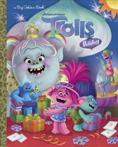 Trolls holiday /  adapted by David Lewman ; illustrated by Fabio Laguna. - adapted by David Lewman ; illustrated by Fabio Laguna.