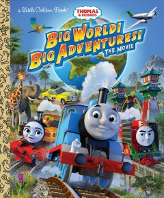 Big world! Big adventures! : the movie / based on the original script by Andrew Brenner ; illustrated by Tommy Stubbs. - based on the original script by Andrew Brenner ; illustrated by Tommy Stubbs.