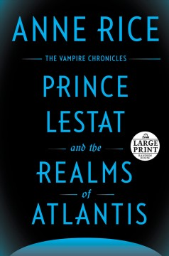 Prince Lestat and the realms of Atlantis /  Anne Rice. - Anne Rice.