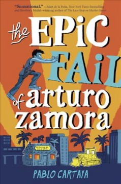 The epic fail of Arturo Zamora /  Pablo Cartaya. - Pablo Cartaya.