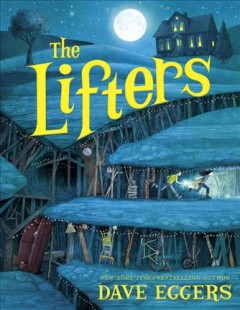 The lifters /  Dave Eggers. - Dave Eggers.