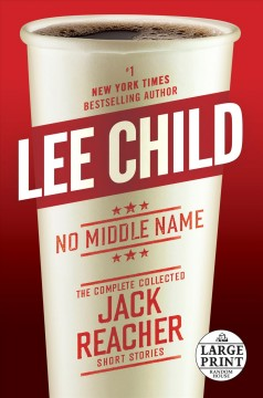 No middle name : the complete collected Jack Reacher short stories / Lee Child. - Lee Child.