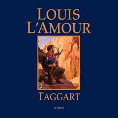 Taggart : a novel / Louis L'Amour.