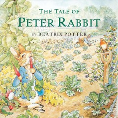 The tale of Peter Rabbit /  by Beatrix Potter ; [artwork by Alex Vining].
