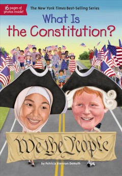 What is the Constitution? /  by Patricia Brennan Demuth ; illustrated by Tim Foley. - by Patricia Brennan Demuth ; illustrated by Tim Foley.