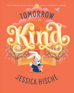 Tomorrow I'll be kind /  words and pictures by Jessica Hische.