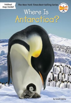 Where is Antarctica? /  by Sarah Fabiny, illustrated by Jerry Hoare. - by Sarah Fabiny, illustrated by Jerry Hoare.