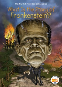 What is the story of Frankenstein? /  by Sheila Keenan ; illustrated by David Malan. - by Sheila Keenan ; illustrated by David Malan.