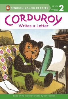 Corduroy writes a letter /  by Alison Inches ; illustrated by Allan Eitzen ; based on characters created by Don Freeman. - by Alison Inches ; illustrated by Allan Eitzen ; based on characters created by Don Freeman.
