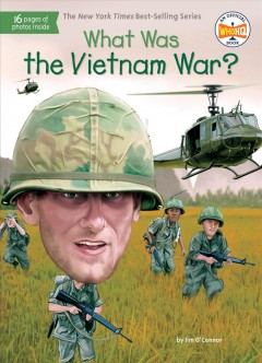 What was the Vietnam War? /  by Jim O'Connor ; illustrated by Tim Foley.