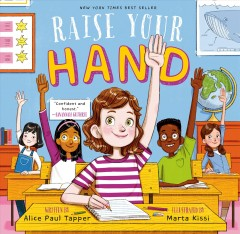 Raise your hand /  by Alice Paul Tapper ; illustrated by Marta Kissi. - by Alice Paul Tapper ; illustrated by Marta Kissi.