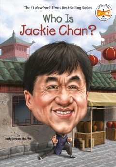 Who is Jackie Chan? /  by Jody Jensen Shaffer ; illustrated by Gregory Copeland.