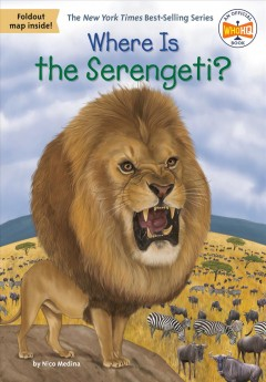 Where is the Serengeti? /  by Nico Medina ; illustrated by Manuel Gutierrez. - by Nico Medina ; illustrated by Manuel Gutierrez.