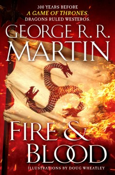 Fire & blood /  George R. R. Martin.