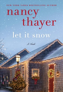 Let it snow : a novel / Nancy Thayer. - Nancy Thayer.