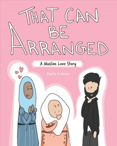 That can be arranged : a Muslim love story / Huda Fahmy.