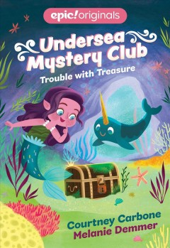 Trouble with treasure /  Courtney Carbone ; illustrated by Melanie Demmer. - Courtney Carbone ; illustrated by Melanie Demmer.