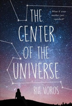 The center of the universe /  by Ria Voros.