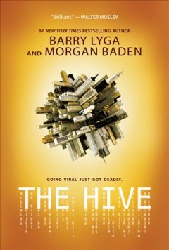The hive /  Barry Lyga & Morgan Baden ; concept by Jennifer Beals & Tom Jacobson. - Barry Lyga & Morgan Baden ; concept by Jennifer Beals & Tom Jacobson.